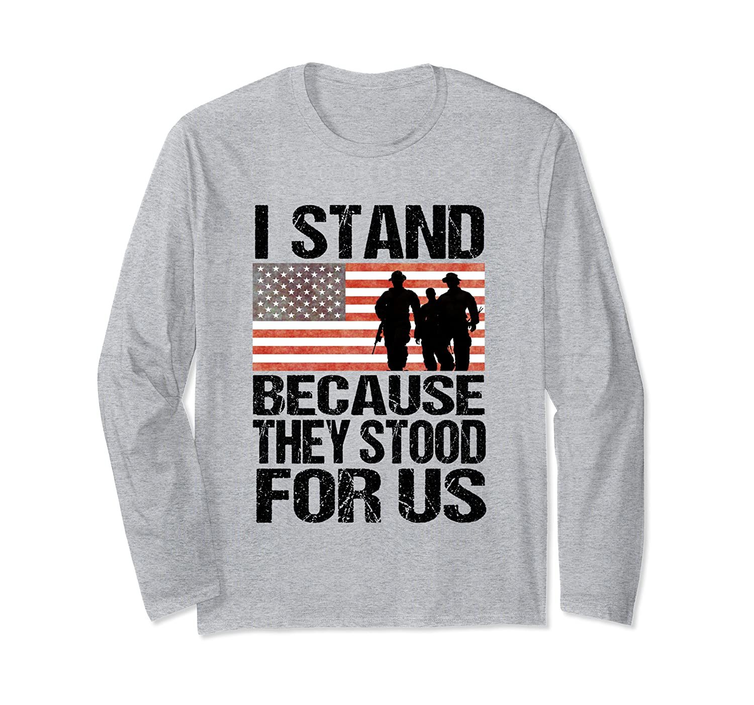 I Stand Because They Stood For Us Patriotic Anthem Heroes Long Sleeve T-Shirt