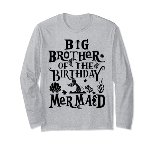 Big Brother Of The Birthday Mermaid Matching Family Gift Long Sleeve T Shirt