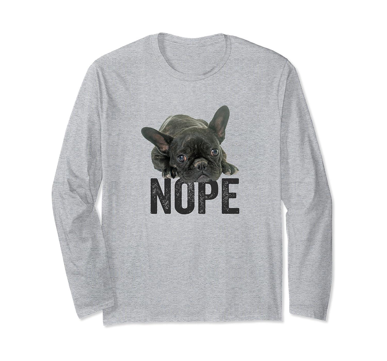 Nope Lazy French Bulldog Frenchie Dog Lover Gift Langarmshirt