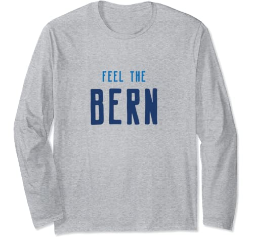 Feel The Bern, Bernie Sanders 2020 President Long Sleeve T Shirt