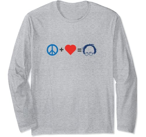 Peace And Love Equal Bernie, Bernie Sanders 2020 President Long Sleeve T Shirt