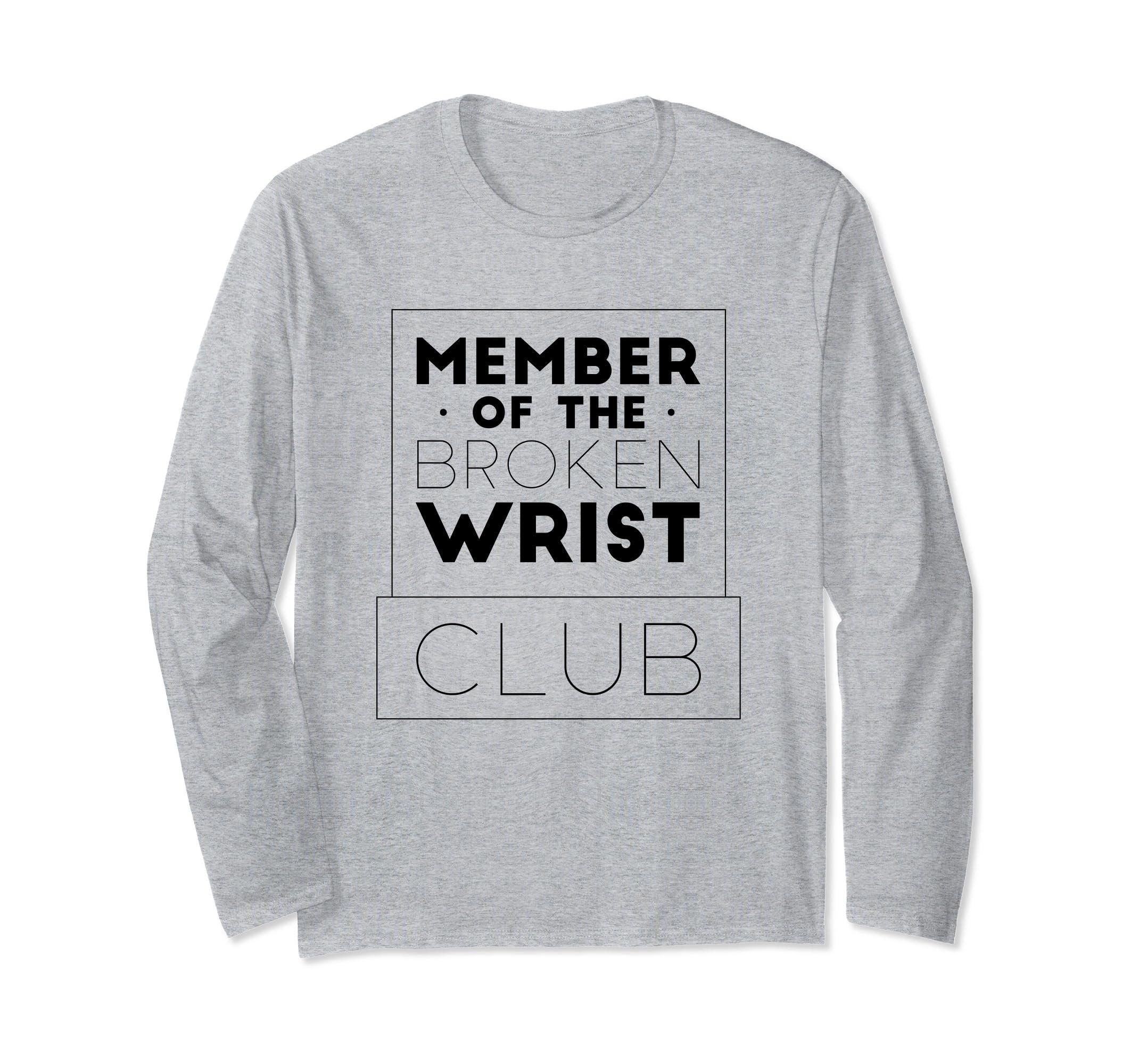 Amazon Member Broken Wrist Club Break Bones Orthopedic T Shirt