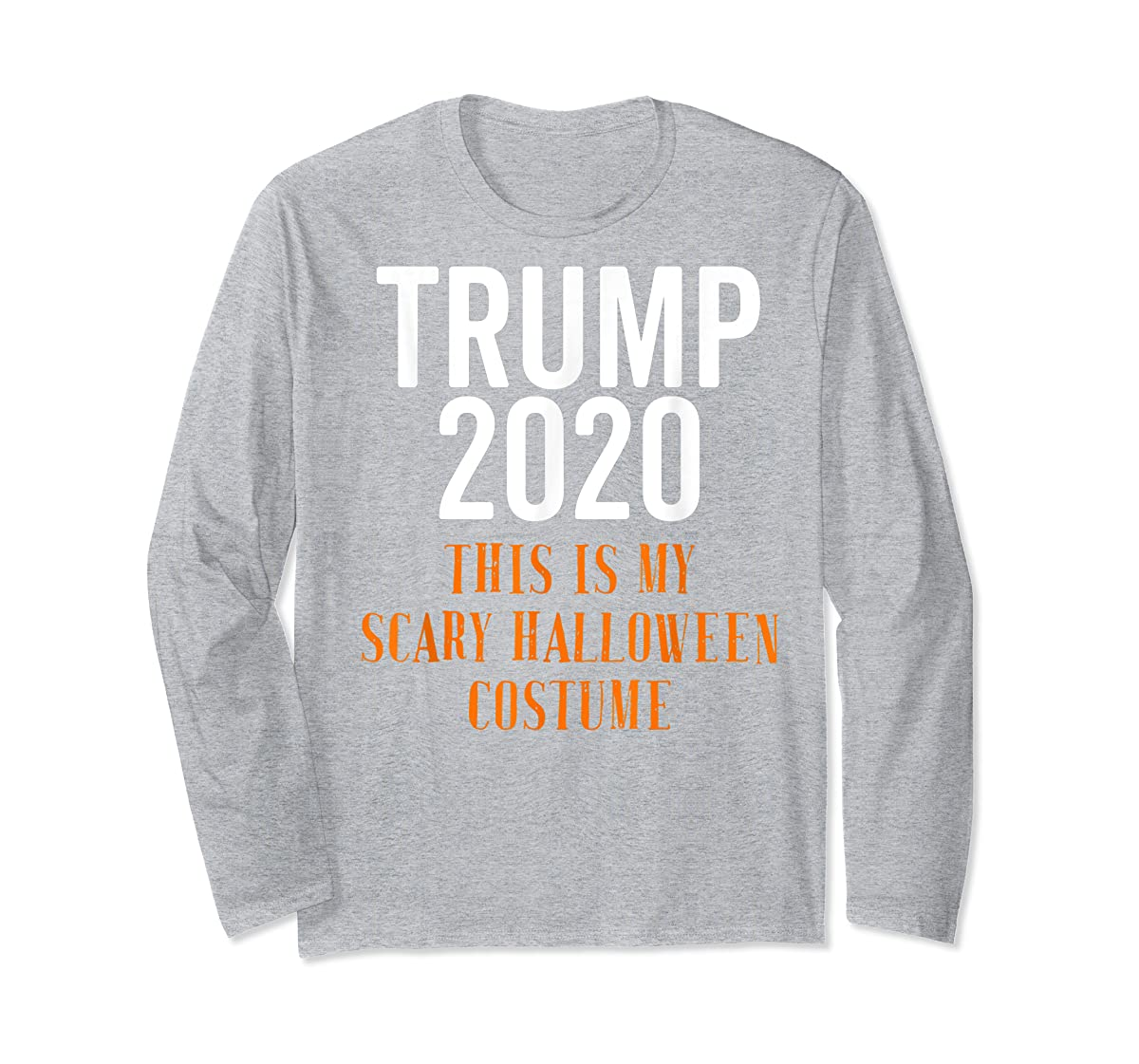 Scary Halloween No More Trump Funny Costume Anti Political T-Shirt-Long Sleeve-Sport Grey