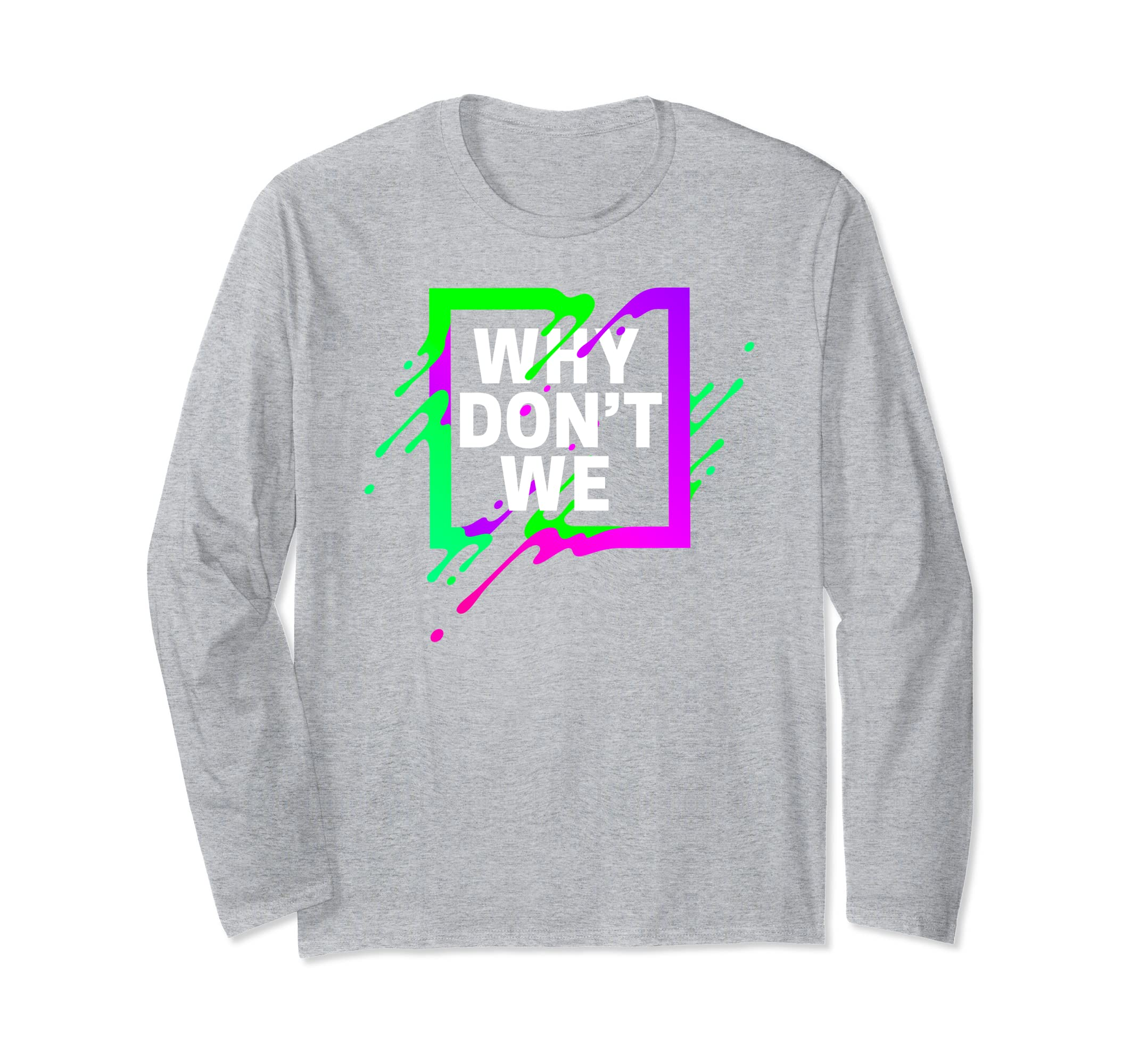 Colorful Quote Why We Don't Shirt-azvn