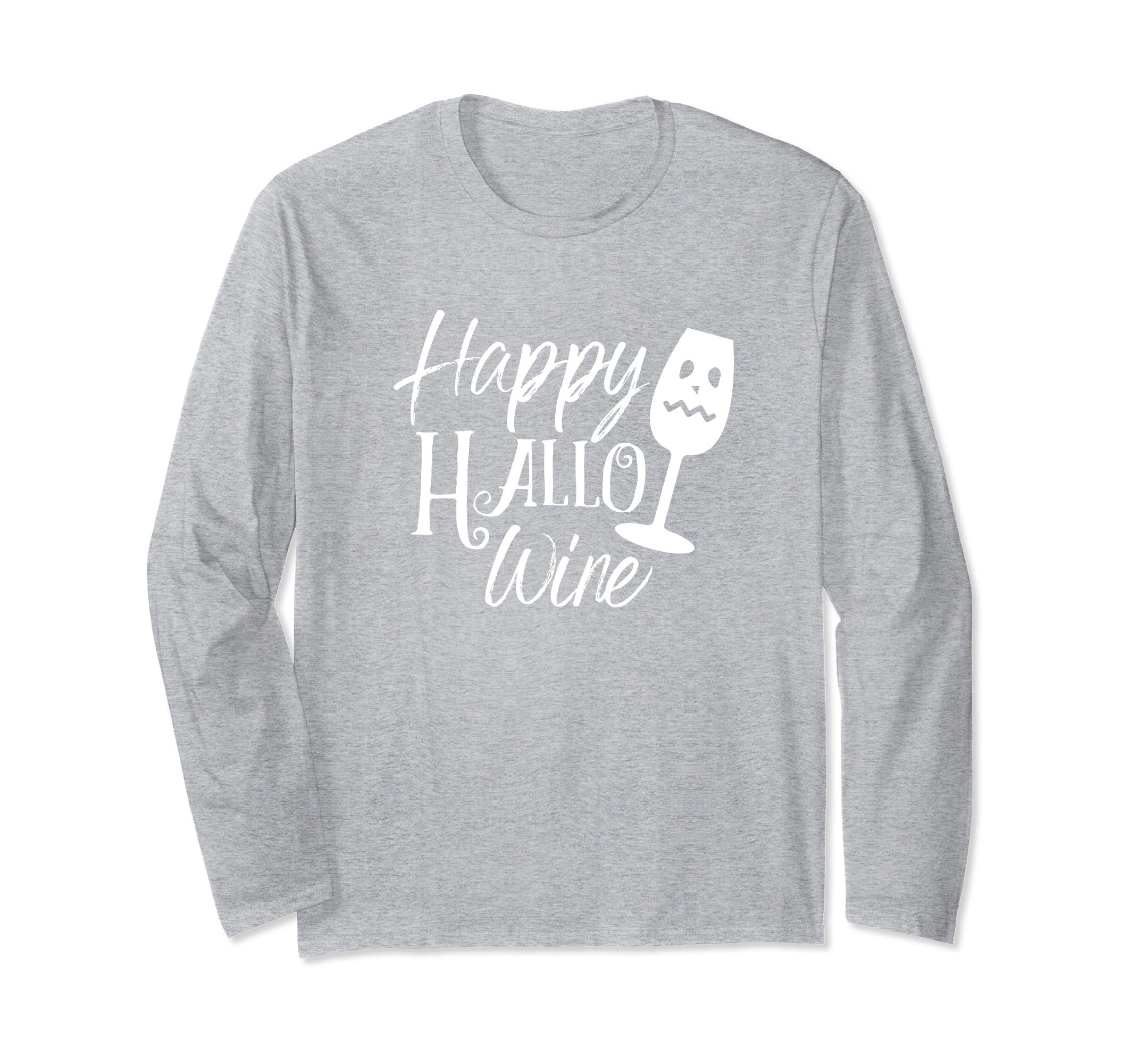 Happy Hallo Wine Funny Halloween Long sleeve T Shirt Trick-ANZ