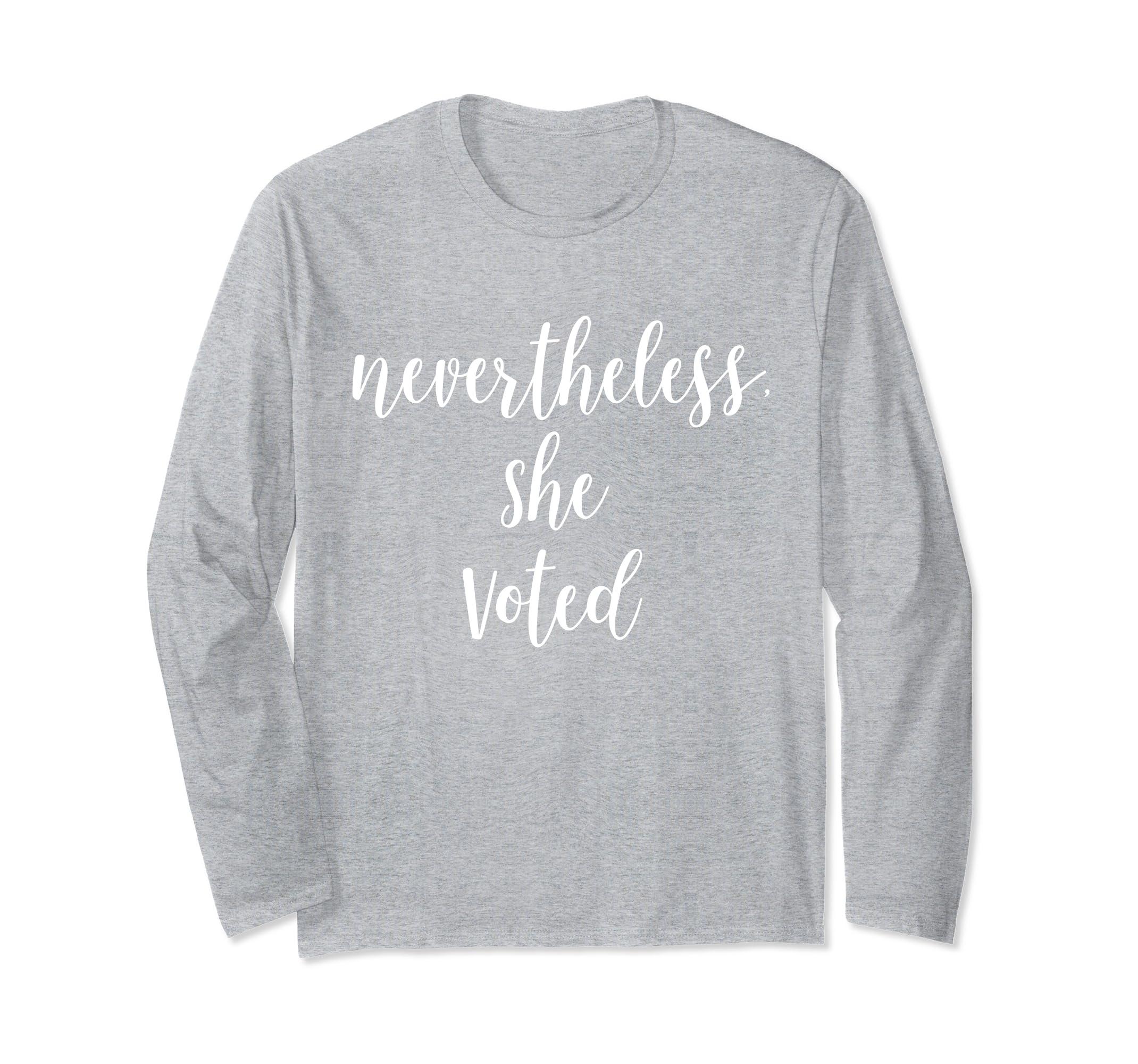 458067ff ... Nevertheless She Voted Long Sleeve Shirt Feminist Voter-Teechatpro