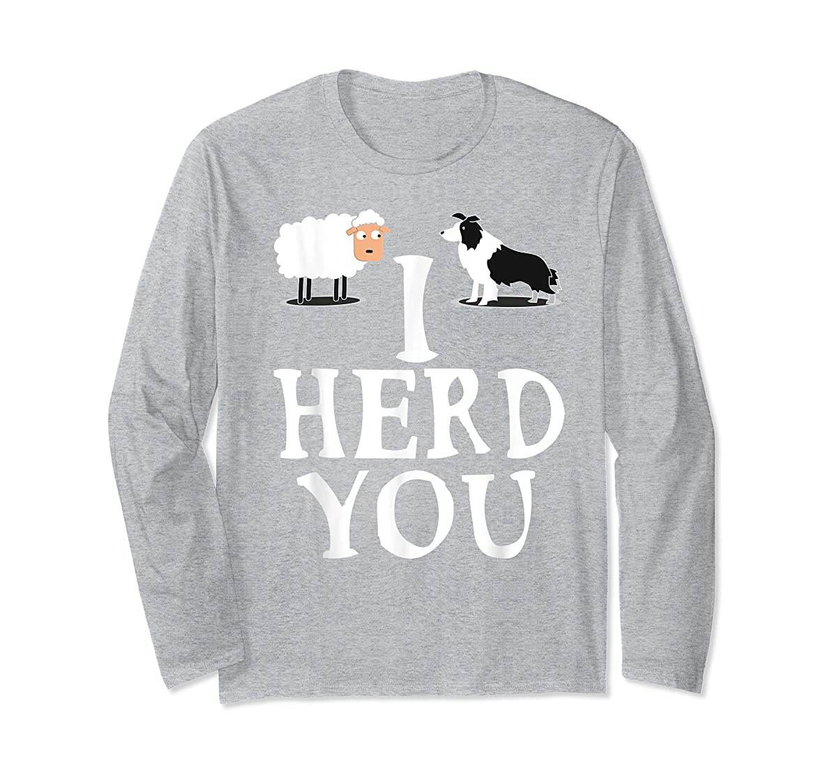 I HERD YOU BORDER COLLIE T shirt Gifts for Men Women Kids-Long Sleeve-Sport Grey