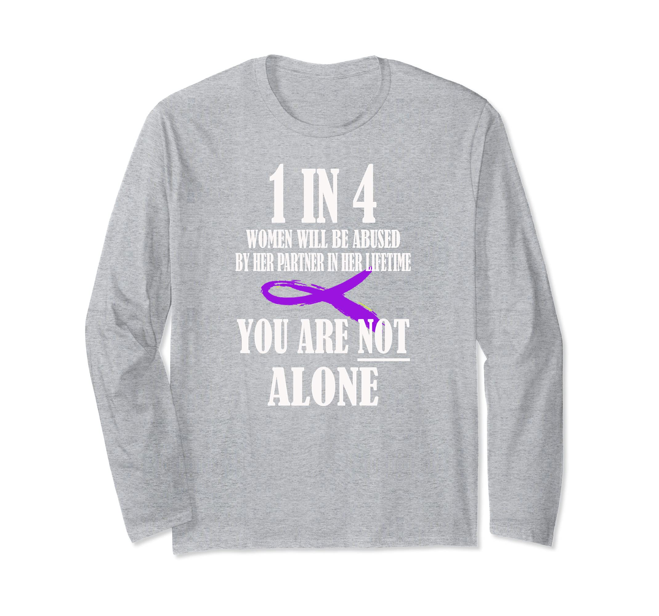 1 in 4 Domestic Violence Shirt, You Are Not Alone T Shirt-ln