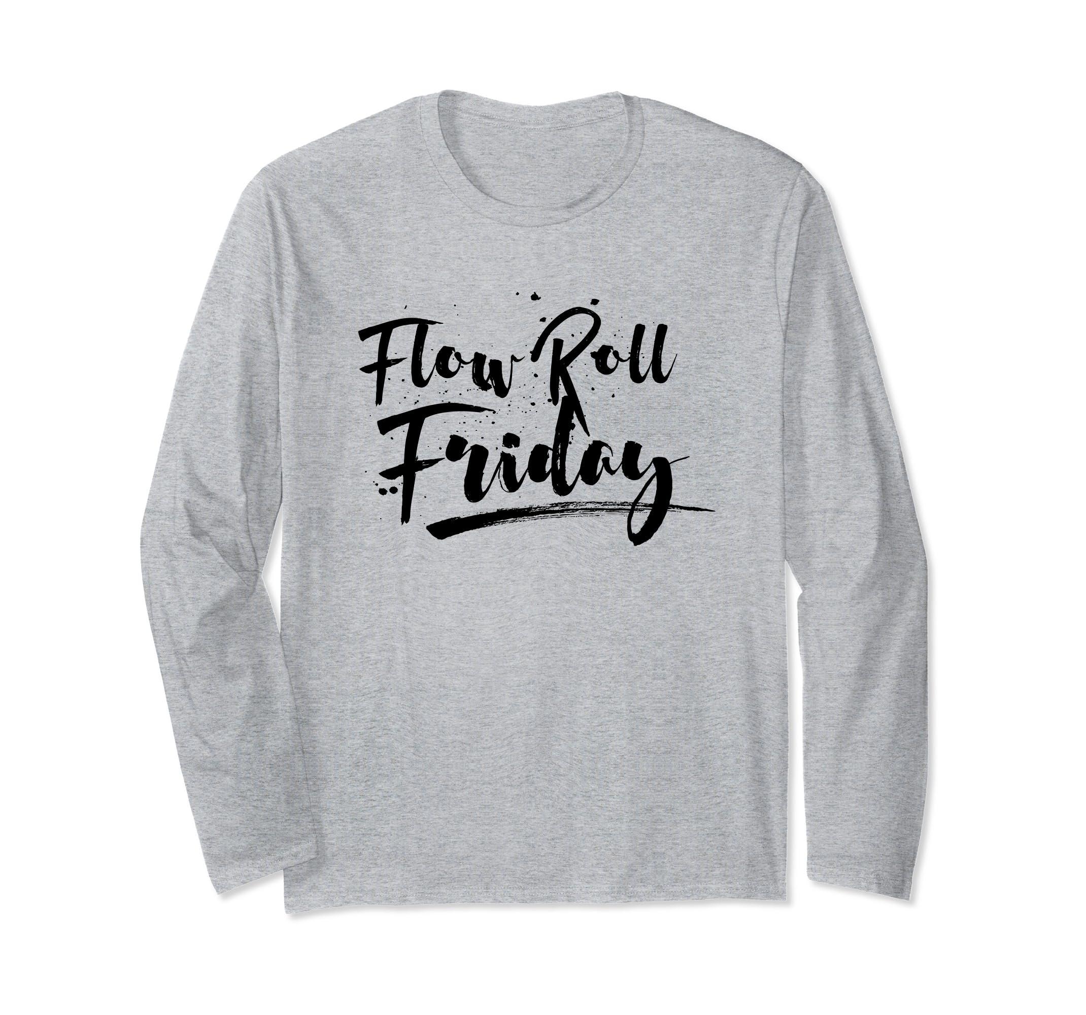 BJJ Brazilian Jiu Jitsu Flow Roll Friday Long Sleeve Shirt-ln