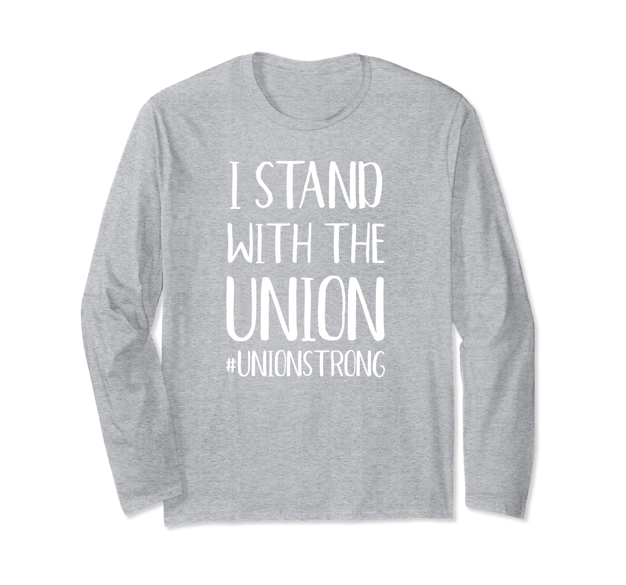 #UnionStrong Solidarity Workers Union Long Sleeve Shirt-ln