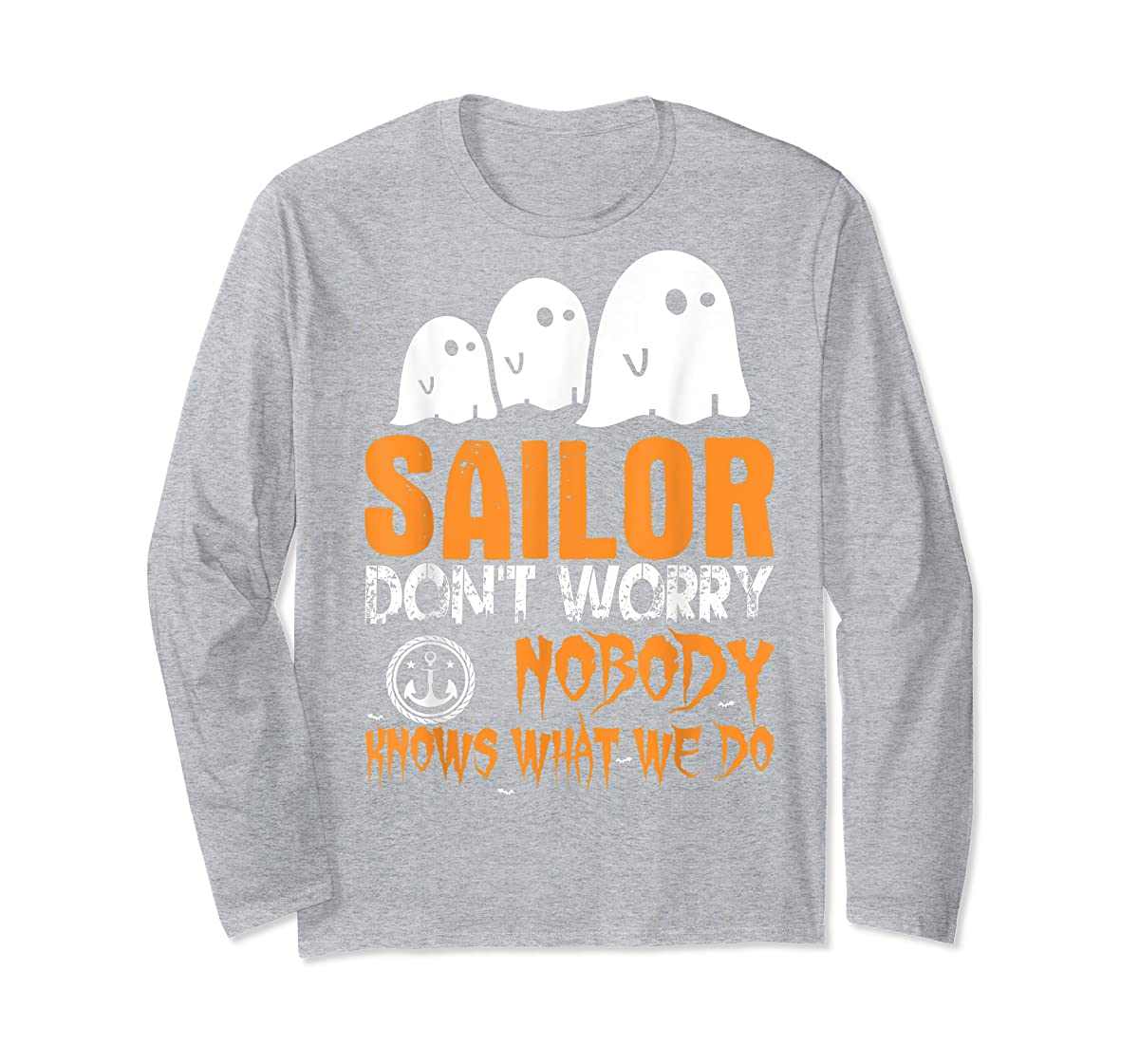 Sailor Nobody Knows What We Do Halloween T-Shirt-Long Sleeve-Sport Grey