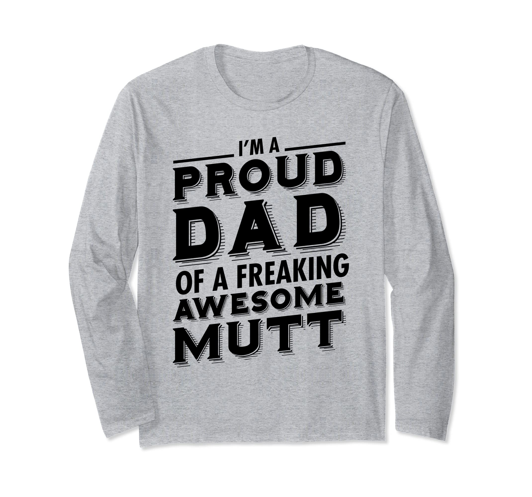 'Proud Dad of Awesome Mutt' Cool National Mutt Day Dog Shirt-ANZ