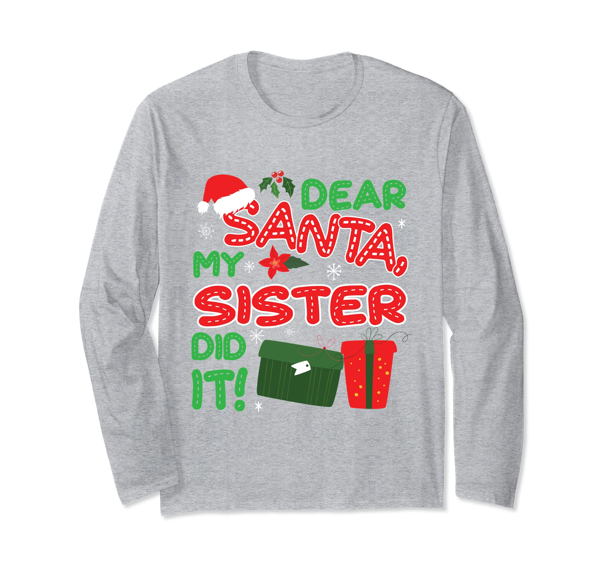 Dear Santa My Sister Did It Long Sleeve T Shirt-azvn