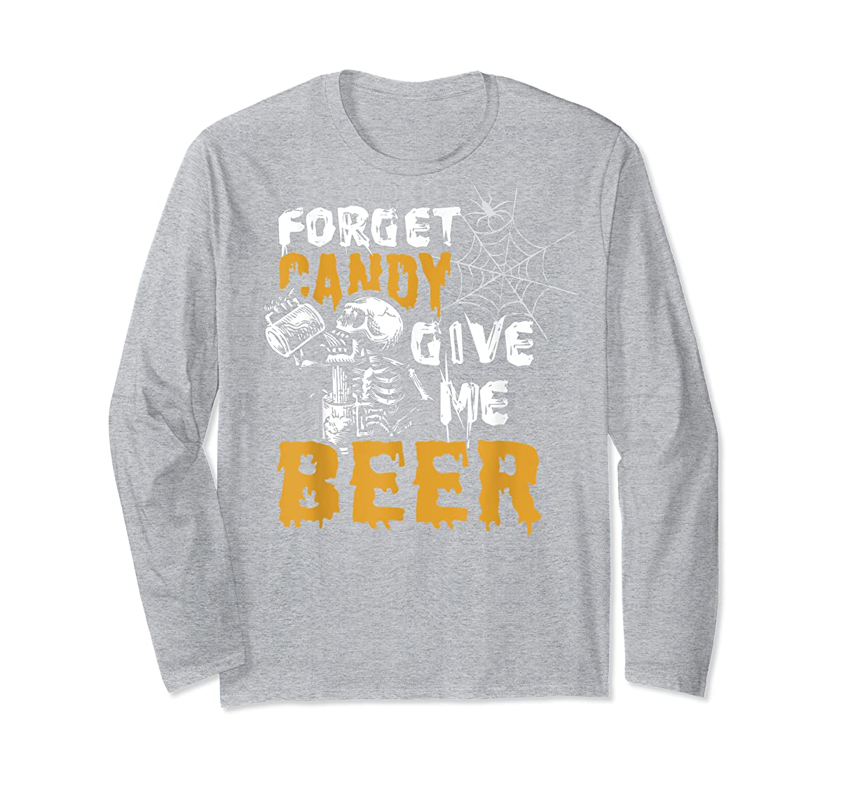Forget Candy Give me Beer shirt Halloween Shirt gifts T-Shirt-Long Sleeve-Sport Grey