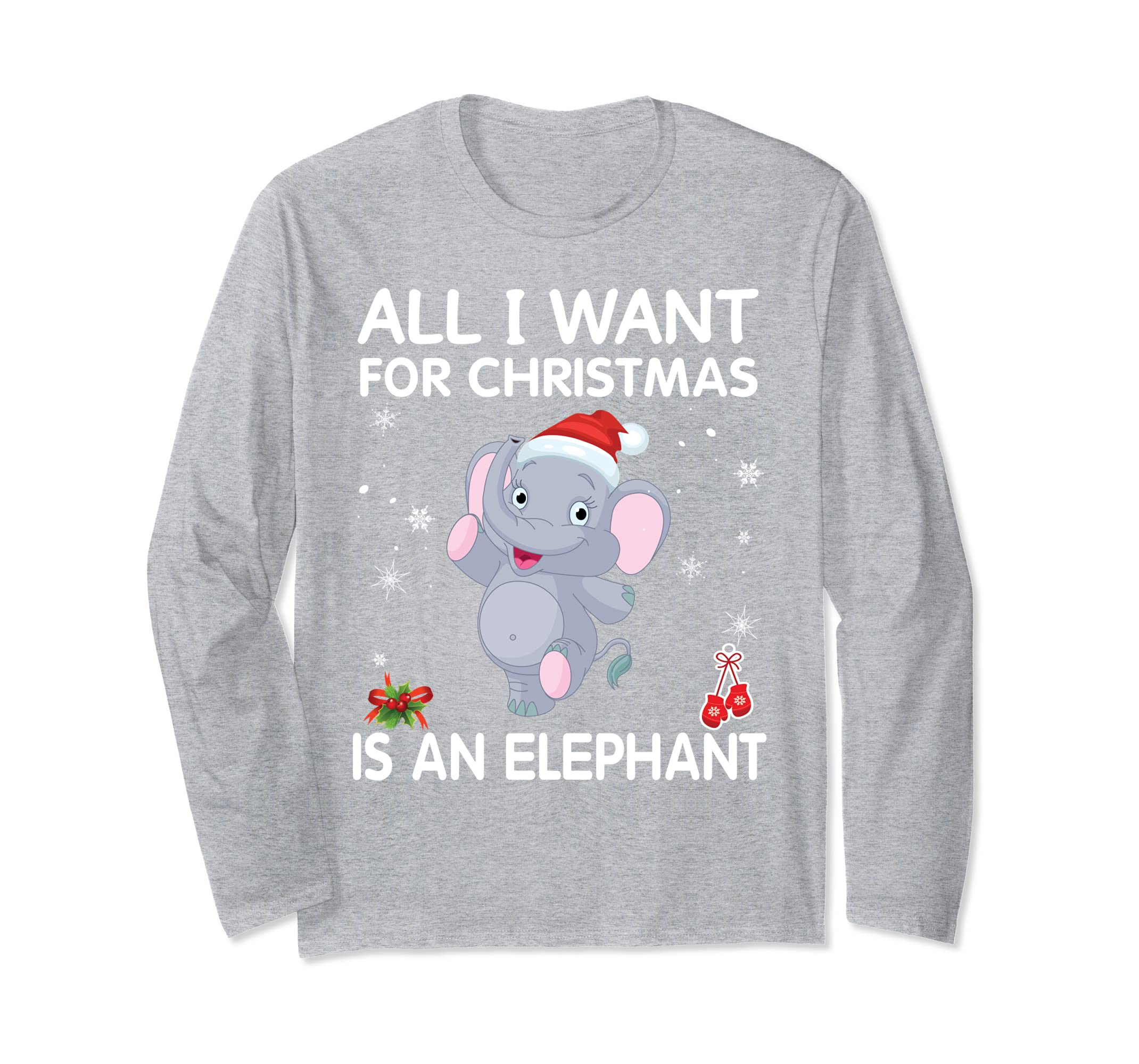 Amazon.com: All I Want for Christmas Is An Elephant T-Shirt Merry ...