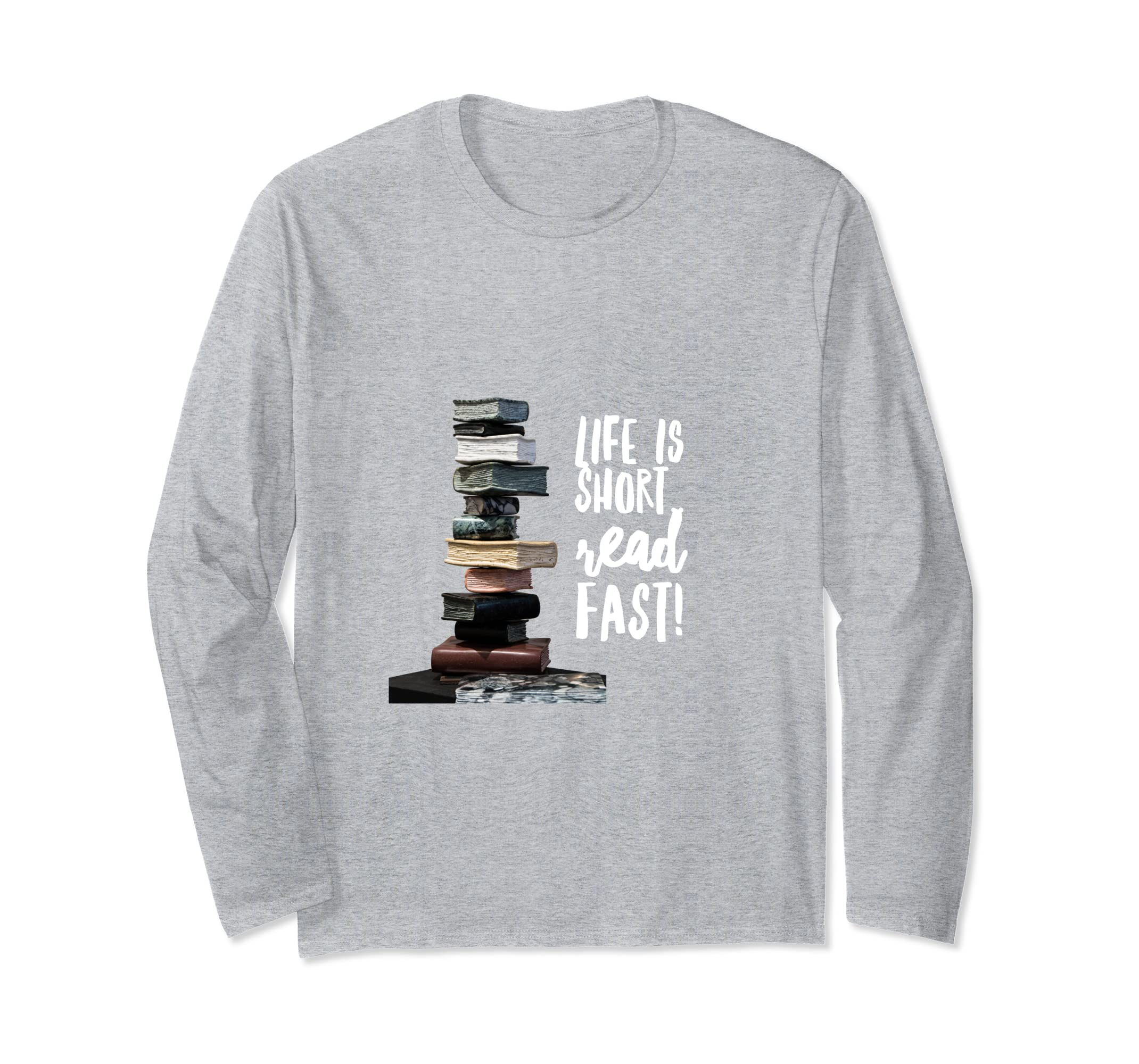 Funny Reading Long Sleeve Shirt Life is Short Read Fast-azvn