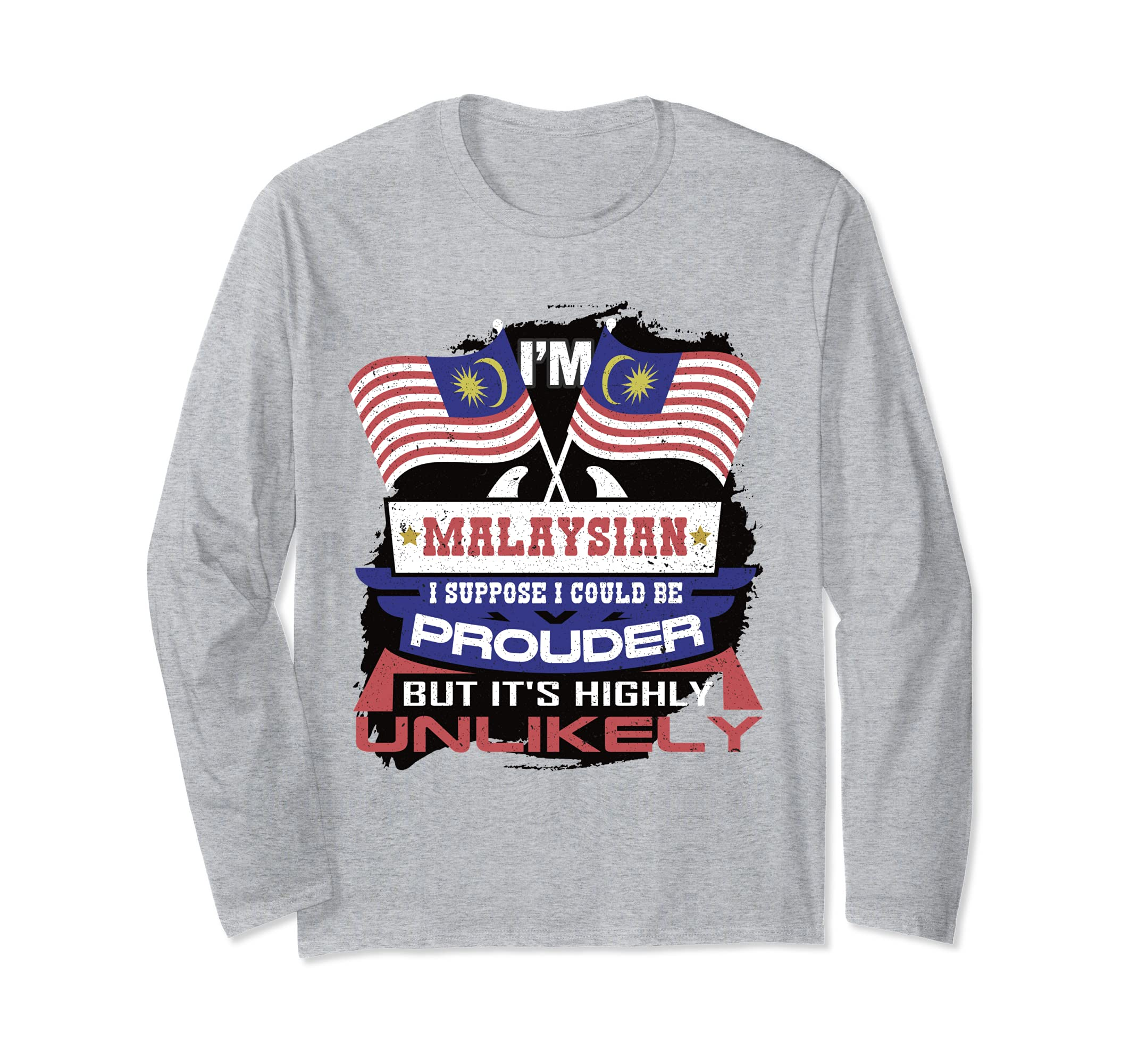 Proud Malaysian T Shirt  Could Be Prouder But Unlikely-Bawle