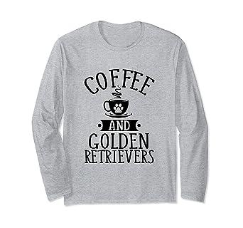 beed0eba94a348 Amazon.com: Coffee and Golden Retrievers - Golden Lover LS Shirt ...