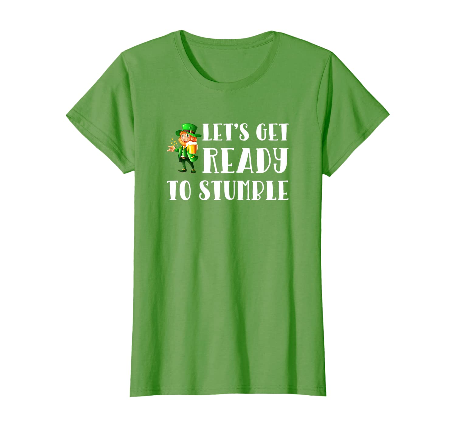Let's Get Ready To Stumble St. Patrick's Day Funny Humor T-Shirt