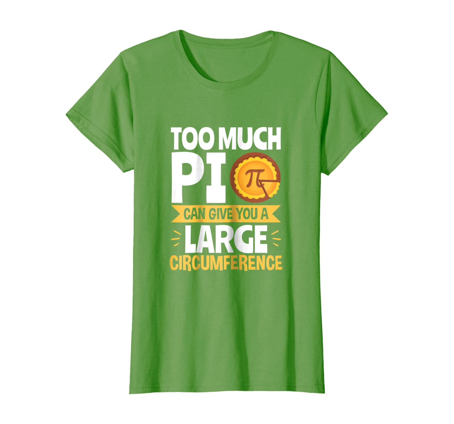 Pi Day T-Shirt Too Much Pi Can Give Large Circumference-Awarplus