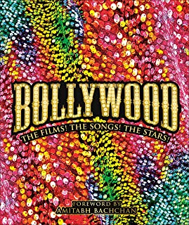 Bollywood: The Films! the Songs! the Stars!