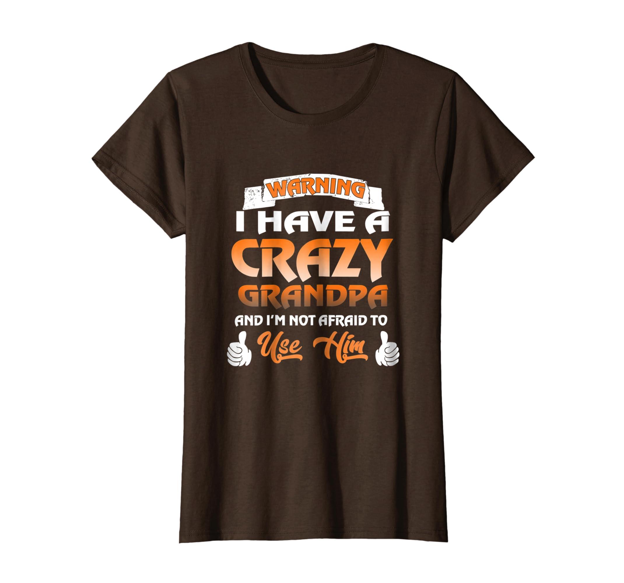 db03f493 Amazon.com: Warning I Have A Crazy Grandpa T-shirt: Clothing