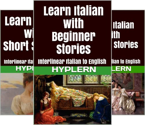 Learn Italian with Interlinear Stories for Beginners and Advanced Readers (4 Book Series)