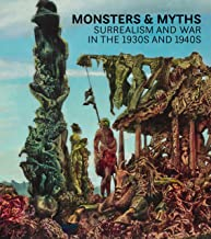 Monsters and Myths: Surrealism & War in the 1930s and 1940s