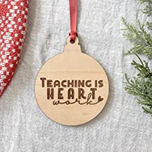Teaching Is Heart Work Wooden Christmas Ornament for Teachers
