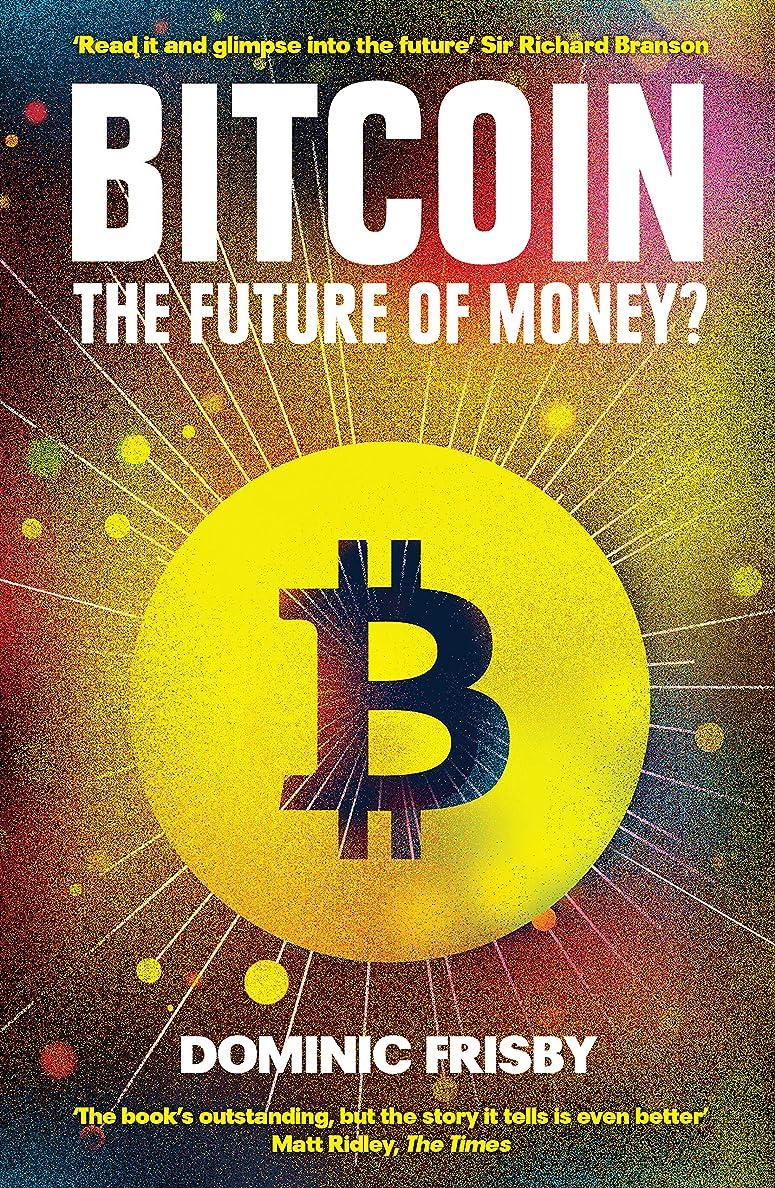 等しい思い出心配Bitcoin: The Future of Money? (English Edition)