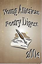 Young American Poetry Digest - 2004 Edition