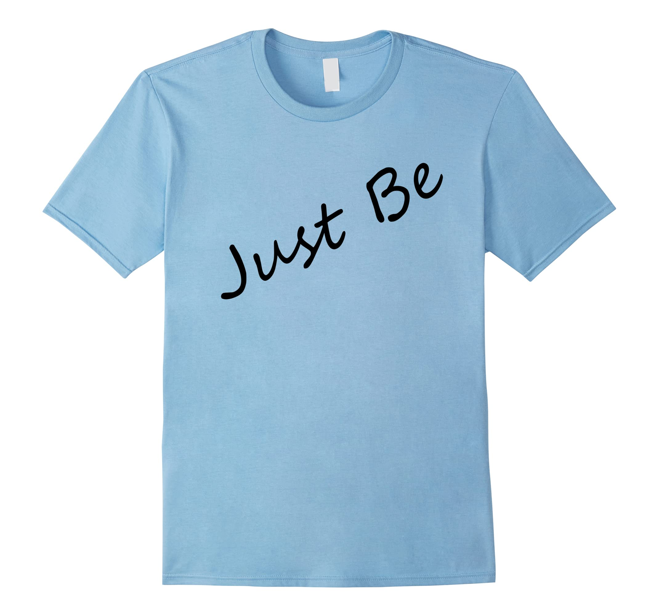 'Just Be' Meditation Zen Yoga T-Shirt-RT