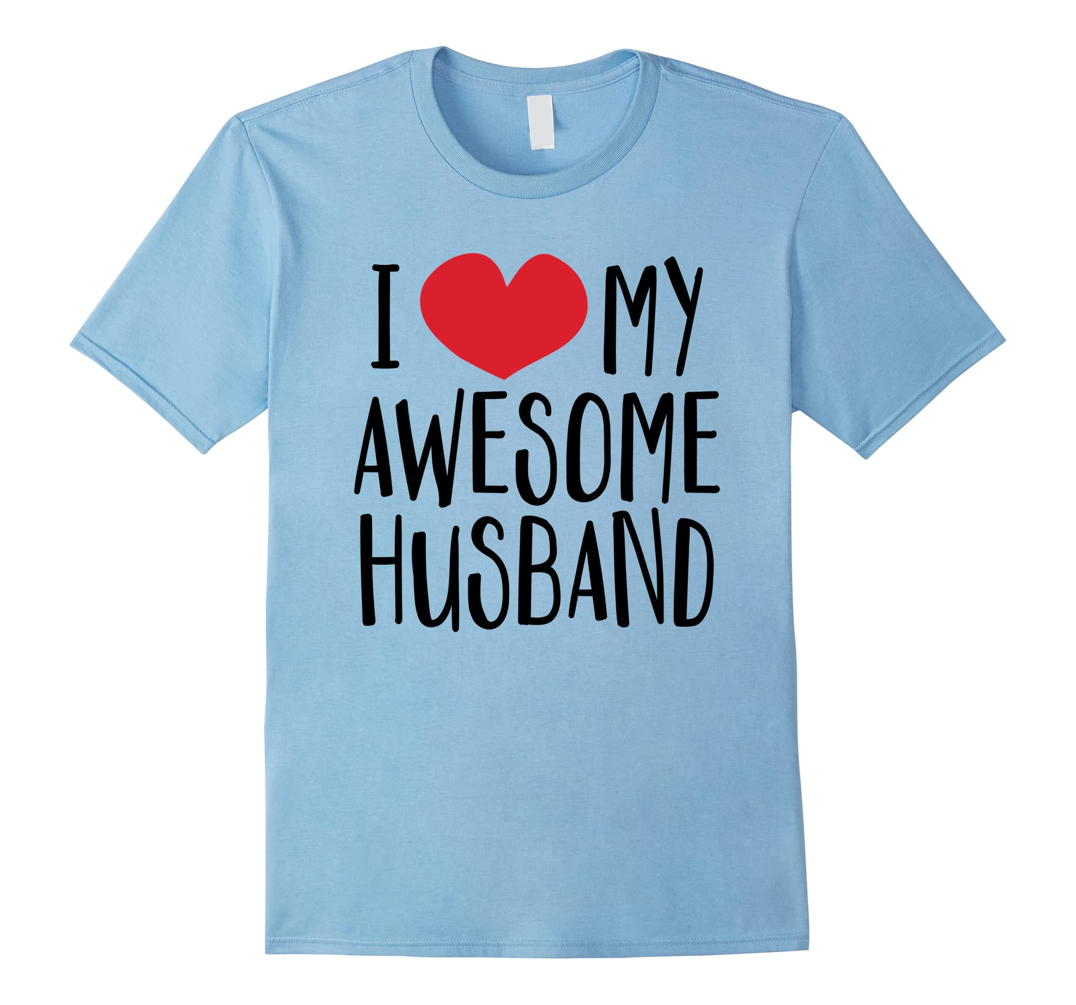 'I Love My Awesome Husband' Great Valentine's Day Gift Shirt-ah my shirt one gift
