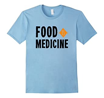 Amazon.com: Saludable playera Comida es medicina: Clothing