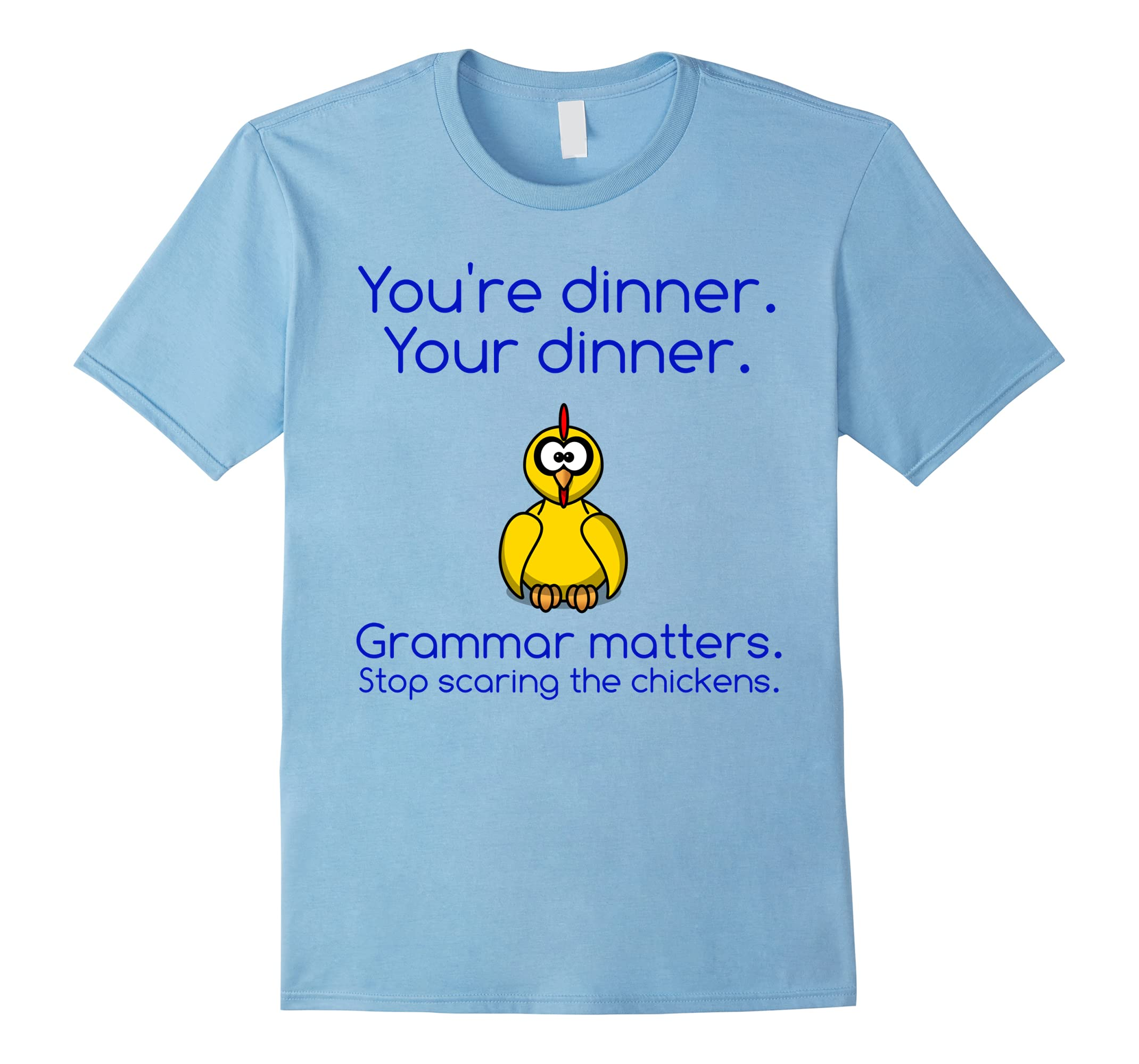 Cute Grammar T-Shirt - Stop Scaring The Chickens Shirts-ah my shirt one gift