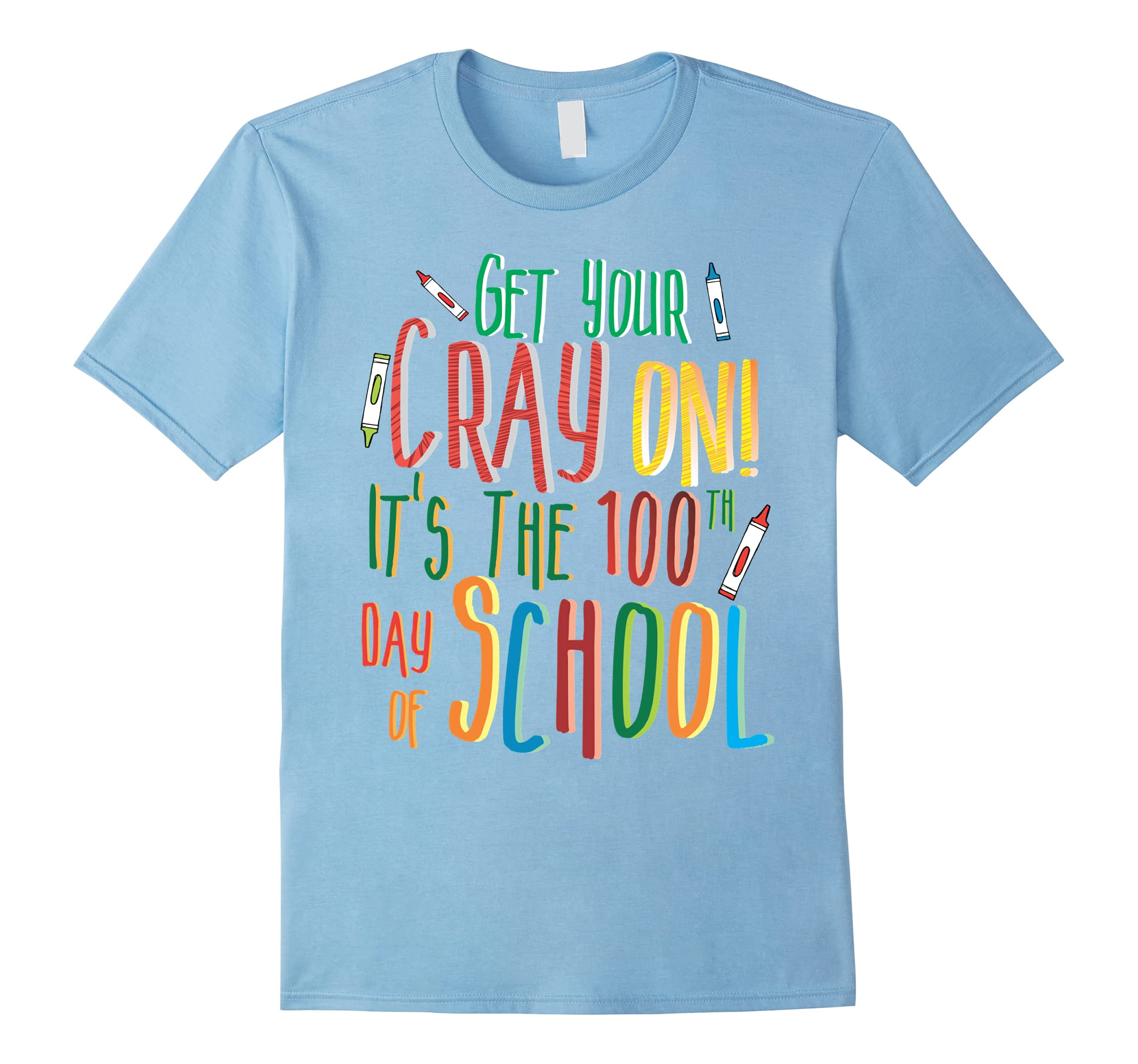 Get Your Cray On It's The 100th Day Of School Teacher Shirt-RT