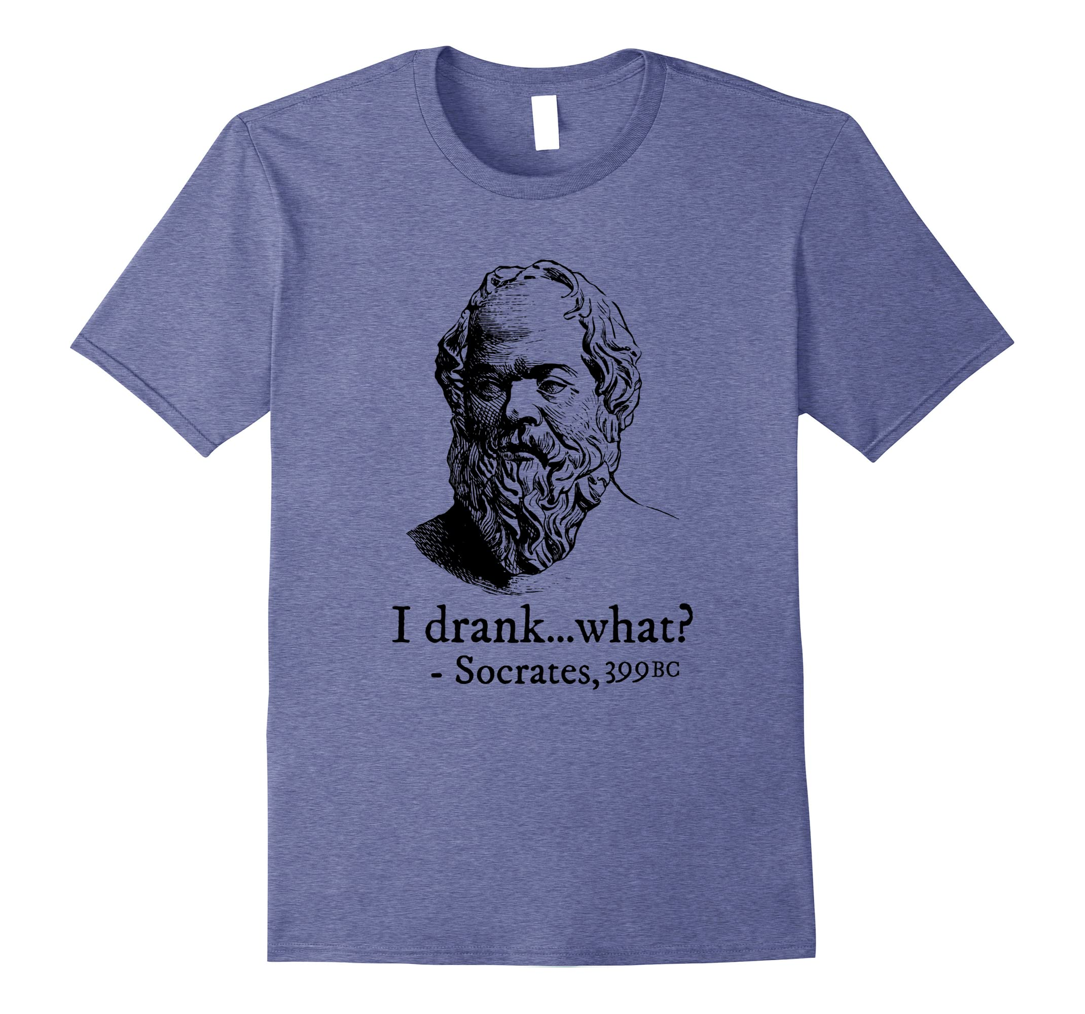 8e676b60 Amazon.com: Socrates I Drank What Funny Geeky Greek Philosophy T-Shirt:  Clothing