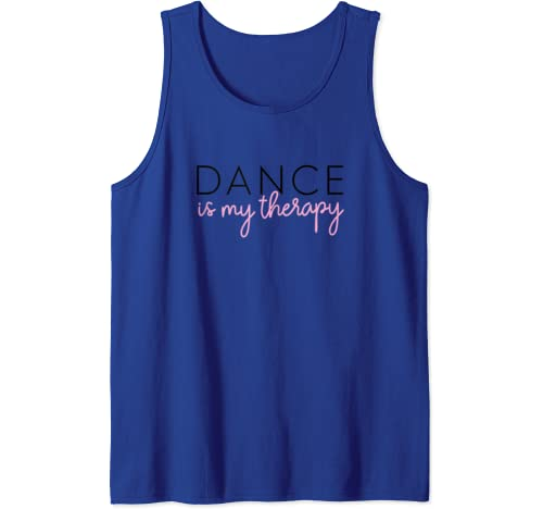 Dance Is My Therapy   Ballet Dance Team Saying Tank Top