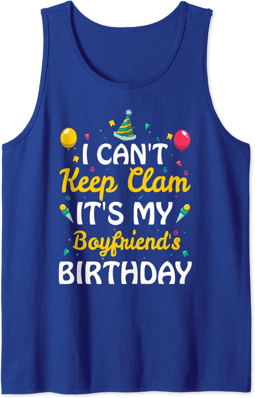 Amazon Com I Can T Keep Calm It S My Boyfriend S Birthday Gift Ideas Tank Top Clothing