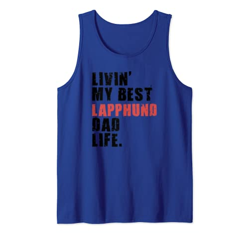 Livin' My Best Lapphund Dad Life Adc047e Tank Top