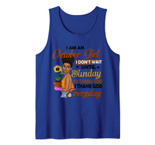 I Am An October Girl I Don't Wait Until Sunday Tank Top