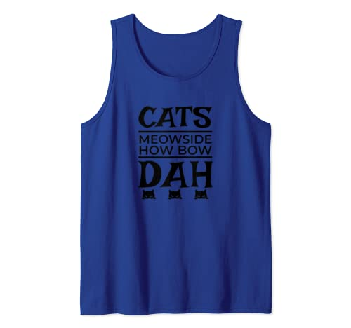 Cats Meowside How Bow Dah Funny Kitty  Tank Top