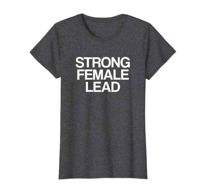 Womens Strong Female Lead Theatre T-Shirt