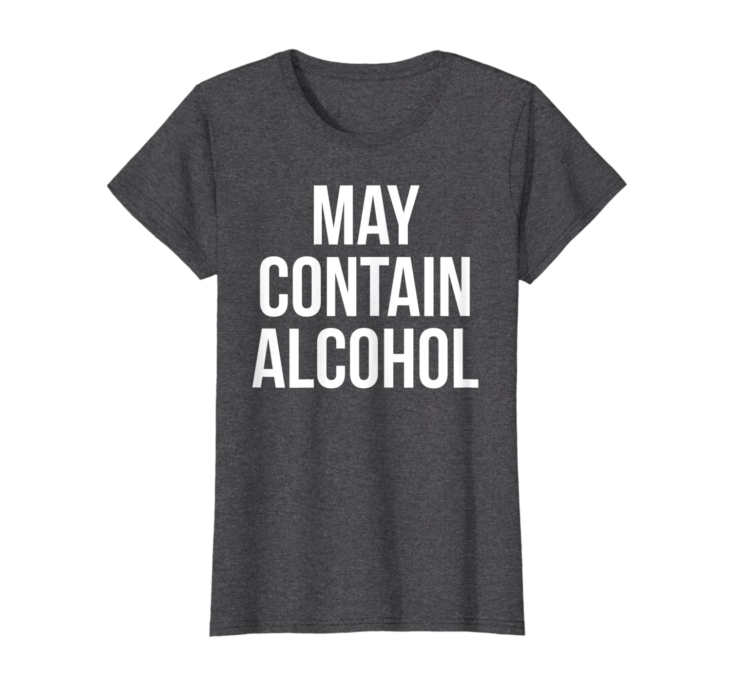 May Contain Alcohol Funny Drunk Quote Tee-Yolotee