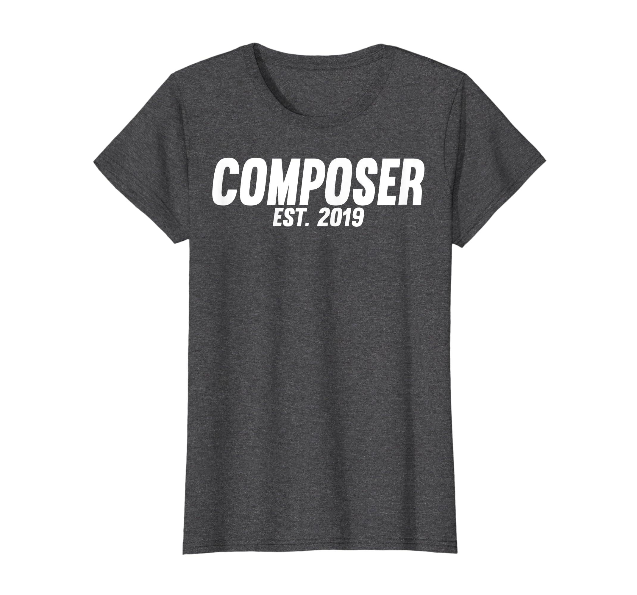Amazon com: Composer est 2019 Shirt New Composer Gift: Clothing