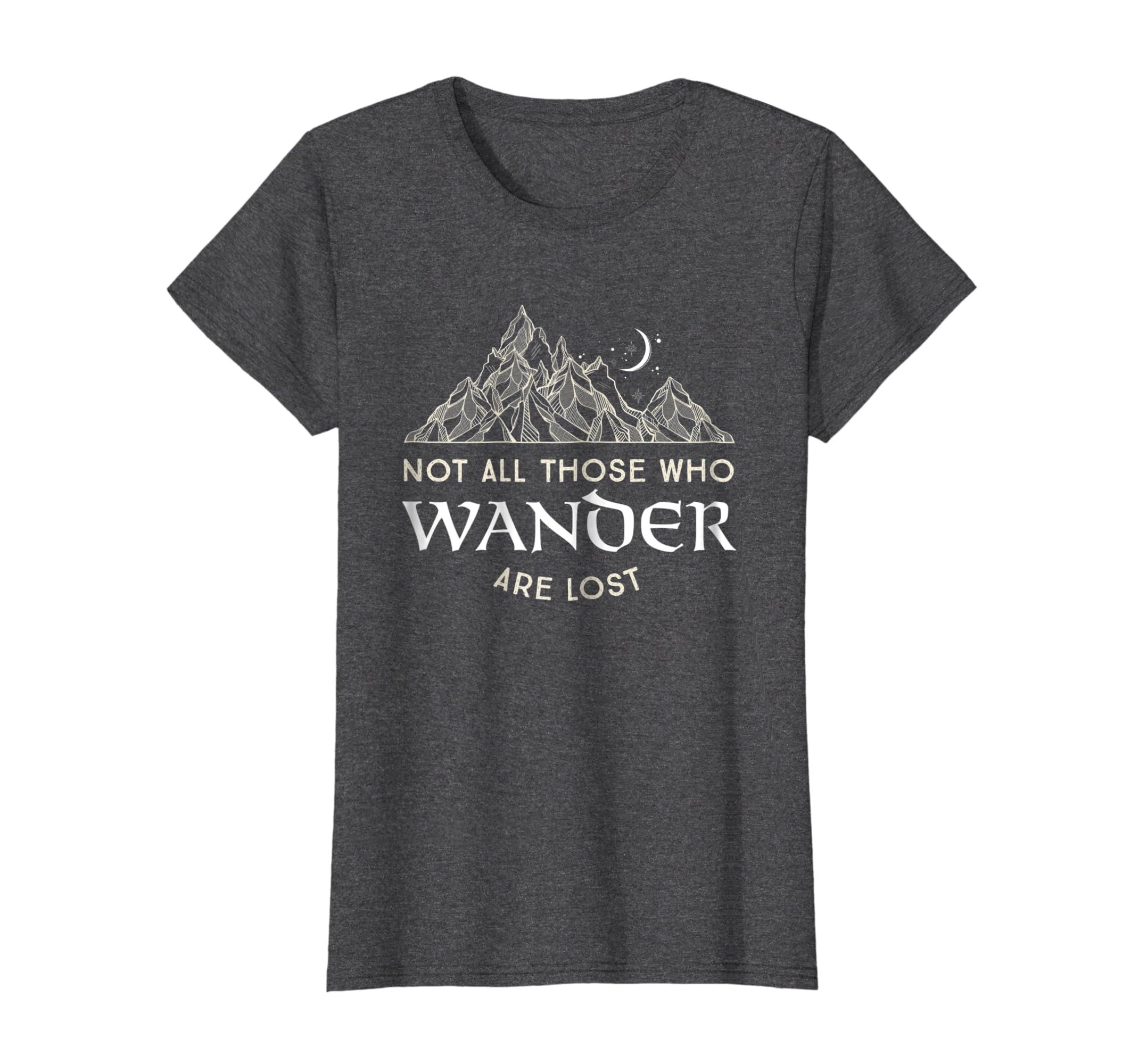 63714e1cc6b Amazon.com  Not All Those Who Wander Are Lost Tshirt  Clothing