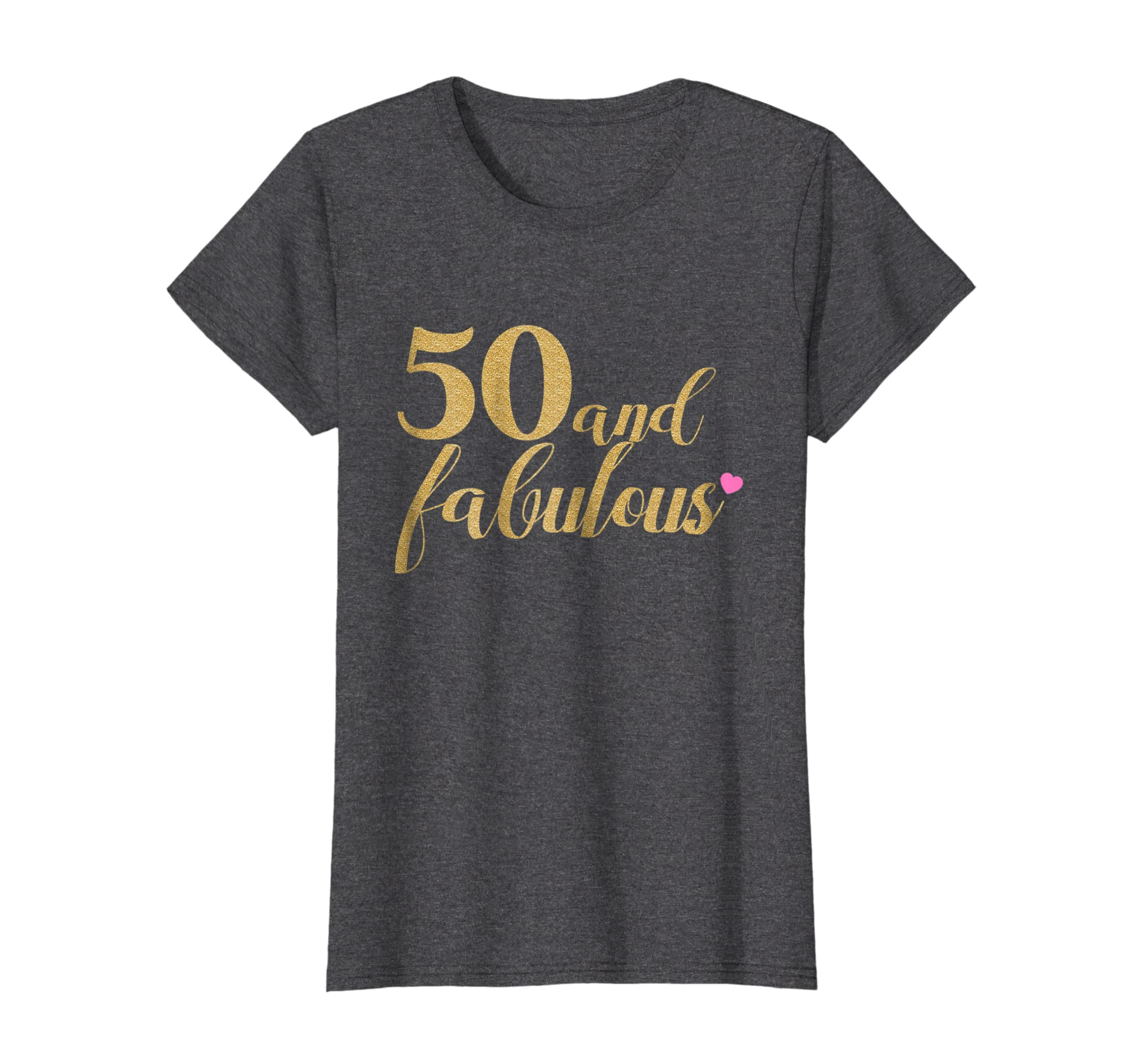 fe5f89896 Amazon.com: 50th Birthday Women Shirt - 50 and Fabulous, Gold and Pink:  Clothing
