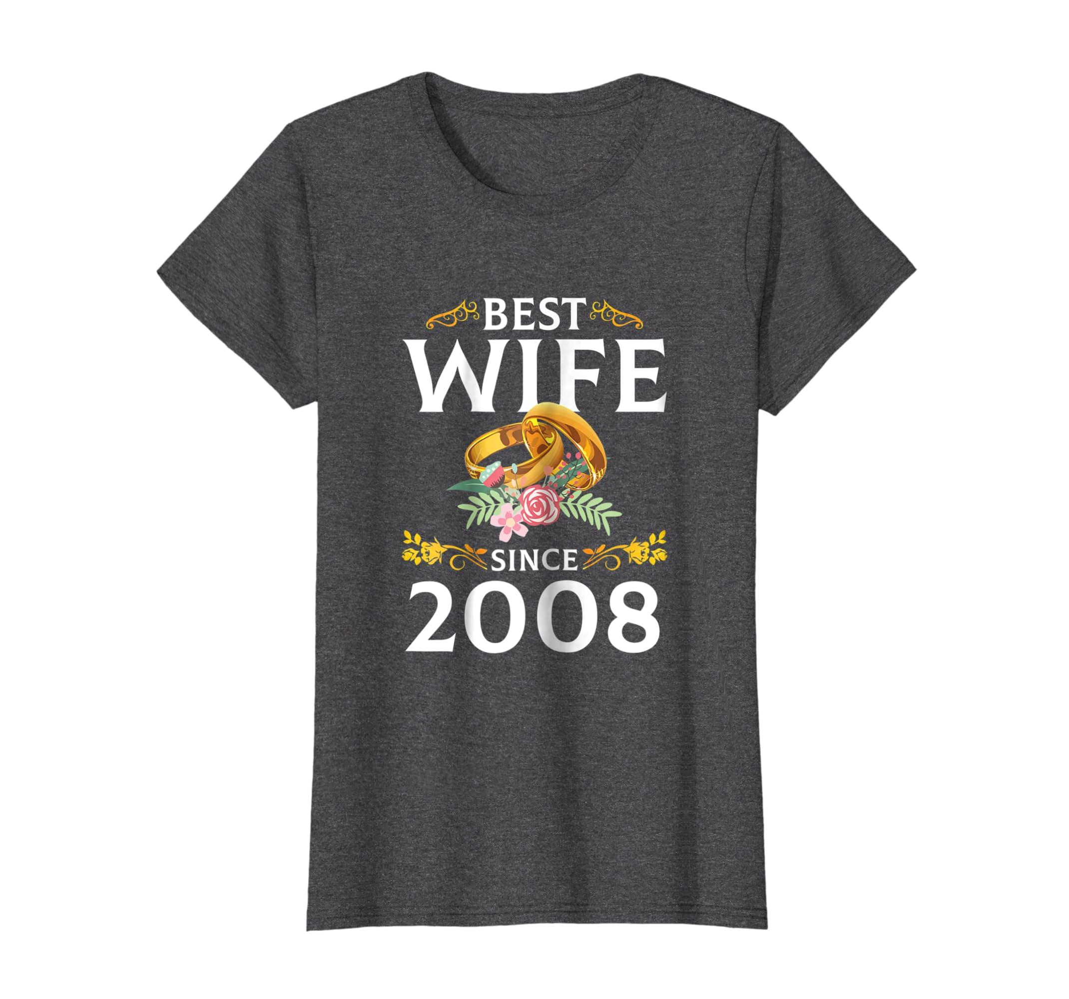 Womens Best Wife Since 2008 Shirt 10th Year Wedding Anniversary