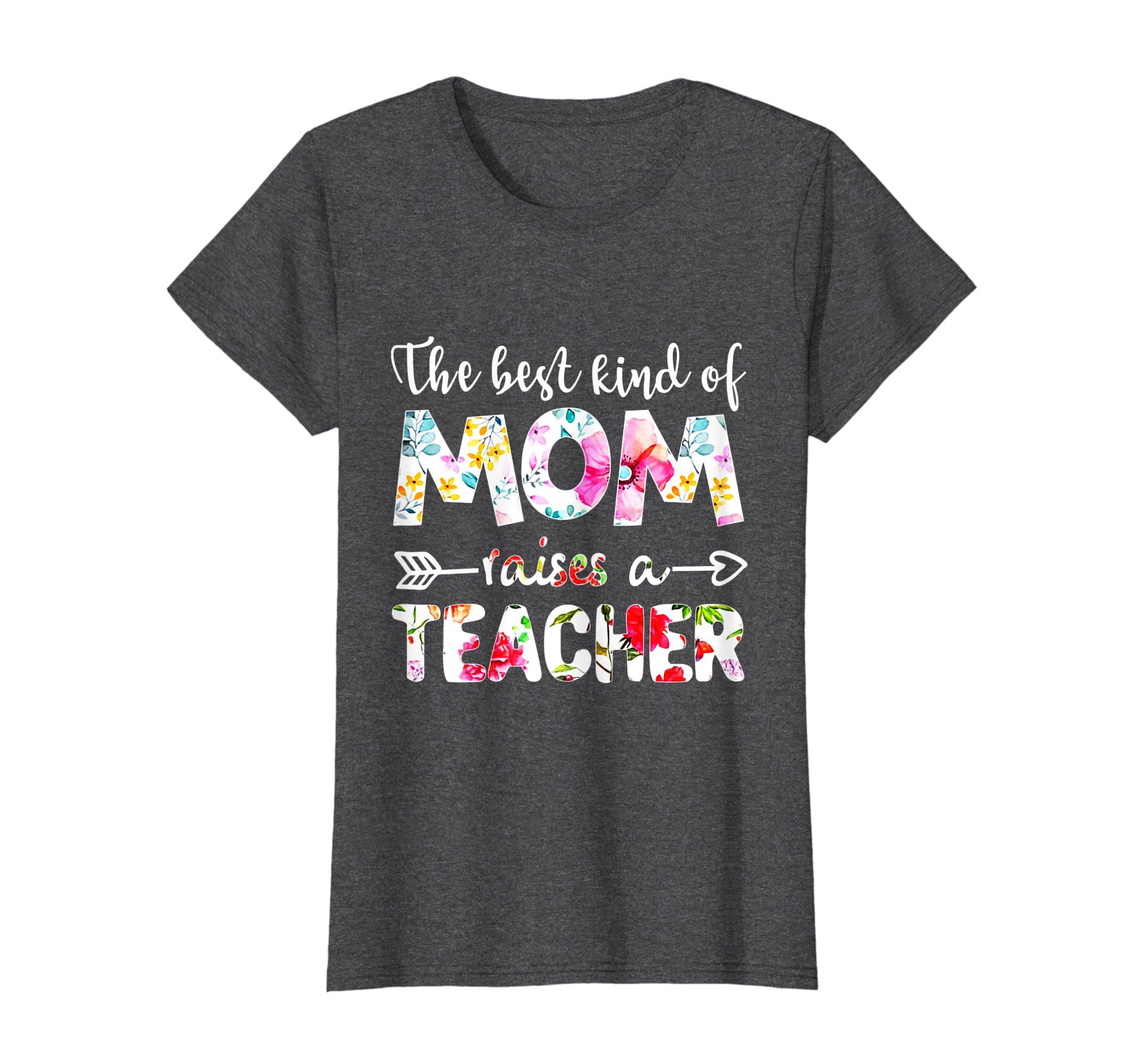 The Best Kind Of Mom Raises A Teacher Flower Gift T-Shirt-Yolotee