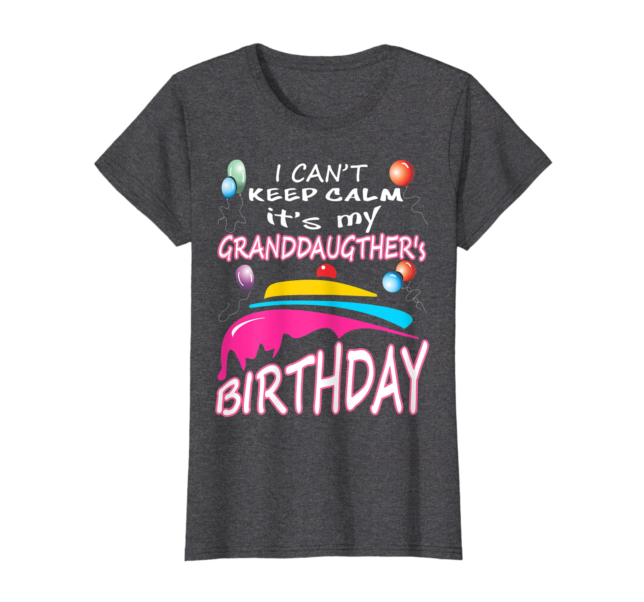Amazon I Cant Keep Calm Its My Granddaughters Birthday T Shirt Clothing
